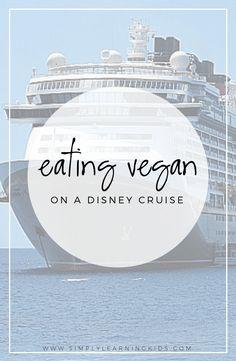 Eating Vegan {Plant Based} on a Disney Cruise - Simply Learning Best Cruise, Cruise Tips, Cruise Travel, Cruise Vacation, Vacation Food, Disney Travel, Disney Food, Disney Wonder Cruise, Disney Fantasy Cruise