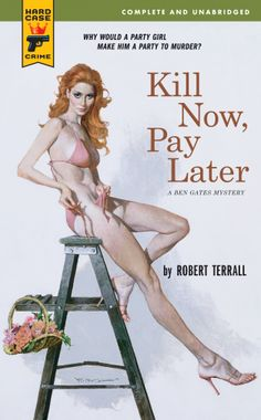 KILL NOW, PAY LATER | pulp art hardboiled crime cover