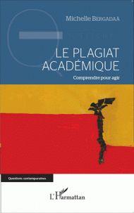 Michelle Bergadaà - Le plagiat académique - Comprendre pour agir.