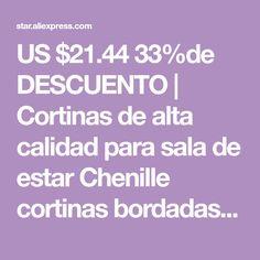 US $21.44 33%de DESCUENTO | Cortinas de alta calidad para sala de estar Chenille cortinas bordadas para cortinas de habitación Tela, Living Room