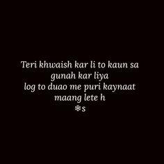 Or phir meri toh puri kaynaat hi tu hai! Shyari Quotes, Diary Quotes, Sufi Quotes, Crush Quotes, People Quotes, Hindi Quotes, Quotations, Qoutes, Deep Words