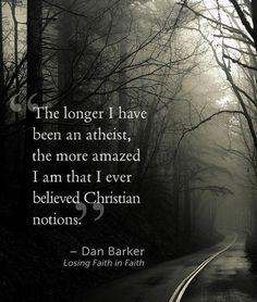 Dan Barker - http://dailyatheistquote.com/atheist-quotes/2013/06/02/dan-barker/