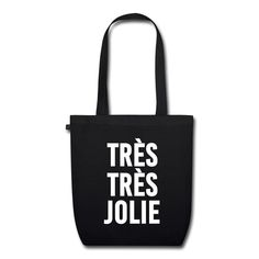 Tote bag BIO Très très jolie - Sac en tissu biologique #totebag #jolie #belle #citation #message
