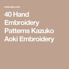 40 Hand Embroidery Patterns  Kazuko Aoki  Embroidery