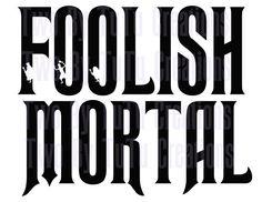Disney Haunted Mansion Foolish Mortal DIY Printable Iron On Transfer. $3.50, via Etsy.