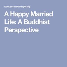 A Happy Married Life: A Buddhist Perspective
