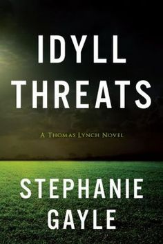 Idyll Threats by Stephanie Gayle. In the summer of 1997, Thomas Lynch arrives as the new chief of police in Idyll, Connecticut--a town where serious crimes can be counted on one hand. So no one is prepared when Cecilia North is found murdered on a golf course. By chance, Chief Lynch met her mere hours before she was killed. With that lead, the case should be a slam dunk. But there's a problem. If Lynch tells his detectives about meeting the victim, he'll reveal his greatest secret: he's gay.