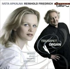 Reinhold Friedrich & Iveta Apkalna - Trompete & Orgel