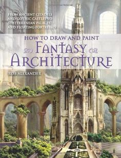 How to Draw and Paint Fantasy Architecture von Rob Alexander http://www.amazon.de/dp/0764145355/ref=cm_sw_r_pi_dp_NUgYwb0R2WY3G