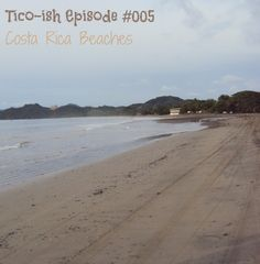 In this episode of Tico-ish, Christa and Ryan give you the inside scoop on the best places to beach vacation in Costa Rica!