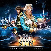 Empire of the Sun - Walking On A Dream (Etro Mix) by djetro on SoundCloud