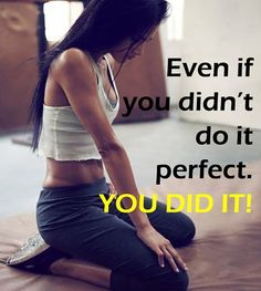It doesn't matter what happens during your workout. Perfect or not. You got it done! Keep Going! http://www.onesteptoweightloss.com/shakeology-results