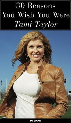 30 Reasons Your Life Goal Is to Be Just Like Friday Night Lights' Tami Taylor