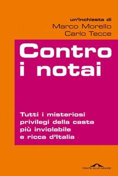 VENERDI' 6 LUGLIO – ORE 20,30  Piano di Sorrento – Villa Fondi    Per i  Salotti Letterari 2012    presentazione del libro    CONTRO I NOTAI