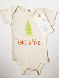 Take a Hike Baby, Boy, Girl, Unisex, Infant, Toddler, Newborn, Organic, Fair Trade, Bodysuit, Outfit, One Piece, Onesie