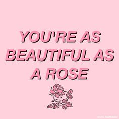 You're as beautiful as a rose. @michaelsusanno @emmammerrick @emmasusanno #TwinFlamesTravelingtheUniverseTogetherMARRIEDwiththeir6CHILDRENforETERNITY #LoveQuotes #FromMyHusbandMichaelJonSusanno