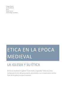 """ETICA EN LA EPOCA MEDIEVAL LA IGLESIA Y SU ÉTICA En la era medieval, la iglesia """"controlaba y regulaba"""" todas las artes, incluyendo el arte del pensamiento, fo…"""
