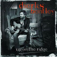 Dierks Bentley- Up On the Ridge