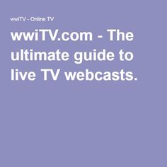 Wwitv. Com the ultimate guide to onl.