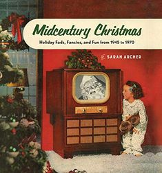 Read Book: Midcentury Christmas, Holiday Fads, Fancies, and Fun from 1945 to 1970 - Reading Free eBook / PDF / Book Christmas Past, Christmas Books, Retro Christmas, Christmas Holidays, Christmas Cards, Christmas Decorations, Southern Christmas, Elegant Christmas, Christmas Items