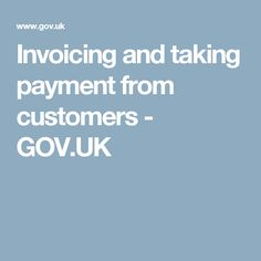 Invoicing and taking payment from customers - GOV.UK