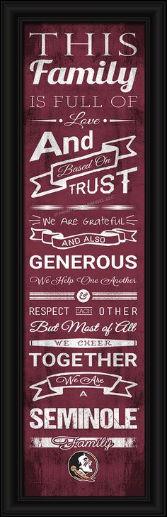 FSU/4865504745/848655047458/_B_ This full-color print features an inspiring message and lets everyone know who your family cheers for. The finished piece measures 24 x 8 inches…