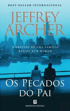 """Os Pecados do Pai"" (Saga Clifton #2), Jeffrey Archer"