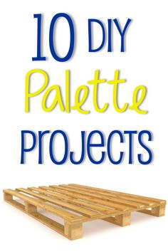 10 DIY Palette Projects~ This has some NEAT ideas!!!  I like the Palette Garden!
