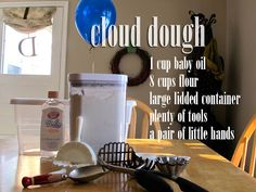 "Cloud dough- Messy but like ""moon sand""...might have to do this for the big B-Day party...if it is nice outside!"