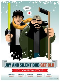 Jay & Silent Bob Get Old: Canadian Tour Poster by James White James White, Creative Poster Design, Creative Posters, Mtv, Silent Bob, Tour Posters, Event Posters, Music Posters, Nerd Geek
