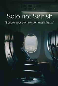 """Solo Not Selfish, """"Secure your own oxygen mask first…"""" Is solo travel selfish? It's been suggested on occasion so I decided to address it head on – with the help of 16 members of the Solo Travel Society on Facebook. http://solotravelerblog.com/solo-selfish-secure-oxygen-mask/"""