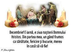 Decembrie! E iarnă, e ziua nașterii Domnului Hristos. Din partea mea, un gând frumos ca sănătate, fericire și bucurie, mereu în casă să vă fie! Christmas 2018 Ideas, Christmas Messages, December, Unity, Christmas Decor, Merry Christmas, Biblia, Noel, Christmas Greetings Sayings