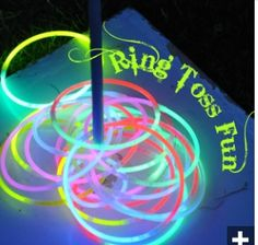 Use some glow sticks for a round of night time ring toss!