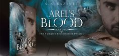 Arel's Blood by S. S. Bazinet Book two of the series: THE VAMPIRE RECLAMATION PROJECT