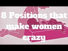 YouTube.. 8 positions that make women crazy
