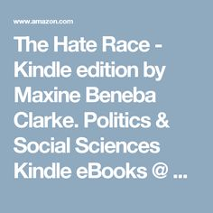 The Hate Race - Kindle edition by Maxine Beneba Clarke. Politics & Social Sciences Kindle eBooks @ Amazon.com.