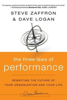 Book 9, 2016. The Three Laws of Performance: Rewriting the Future of Your Organization and Your Life