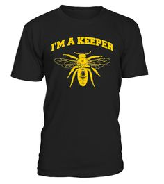 # I'm a Keeper Honeybee Beekeeper T-Shirt .   Great Shirt For The Keeper of the bee hives. All Bee Keepers Will Love This Honey Shirt This Shirt Fits Snug So order Size Up for Looser Fit *** IMPORTANT ***These shirts are only available for aLIMITED TIME,soact fast and order yours now!TIP:SHARE it with your friends, buy2shirts or more and you will save on shipping.