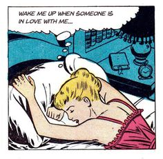 "Comic Girls Say.. ""wake me up when someone is in love with me.. '#comic #vintage"