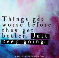 life gets better quotes tumblr - Google Search Life will always get better, just let it try, <3