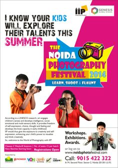 Delight your summer vacations with the gift of Photography, join IIP photography course and Capture the beautiful time spent with your loved ones. Tel:9015-422-322 www.iipedu.com/noidaphotographyfestival