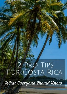 Pro Tips For Costa Rica