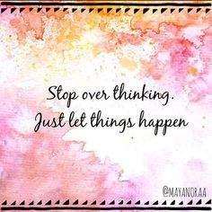| STOP OVERTHINKING | #MAYANORAA #TRAVEL #TALNTS #PEOPLE #PEOPLE #WORLD #WANDERLUST #WORLDWIDE #POSITIVE #QUOTESTOLIVEBY #QUOTEOFTHEDAY #QUOTES #QUOTE #THINKING #LIFE #LIVE #LOVE #HELP #HUMANS #POSITIVE #MOTIVATION #INSPIRATION #INSTAQUOTE #INSTATRAVEL