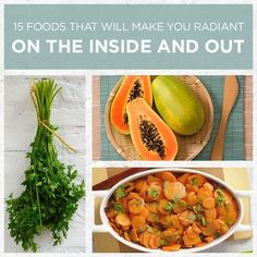15 Foods That Will Make You Radiant On The Inside And Out