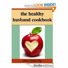 The Healthy Husband Cookbook: How To Feed The Man You Love Good Food And Good Health by Helen Cassidy Page. $3.54. 185 pages. Author: Helen Cassidy Page