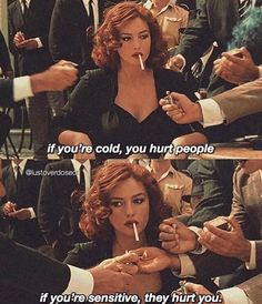 If you are cold, you hurt people. If you are sensitive, they hurt you. Bitch Quotes, Sassy Quotes, Mood Quotes, True Quotes, Ex Amor, Baddie Quotes, Movie Lines, Tumblr Quotes, Film Quotes
