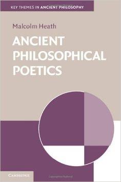 Ancient philosophical poetics / Malcolm Heath - Cambridge ; New York : Cambridge University Press, 2013