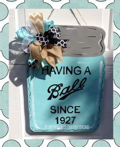 Having a Ball Mason Jar Door Hanger Sign by EllieBelliesSigns on Etsy