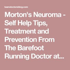 Morton's Neuroma - Self Help Tips, Treatment and Prevention From The Barefoot Running Doctor at Team Doctors - Team Doctors Blog | Athlete for Life!