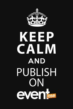 #KeepCalm #Publish #Eventase